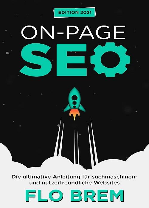 On-Page-SEO: Die ultimative Anleitung für suchmaschinen- und nutzerfreundliche Websites