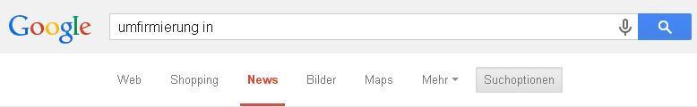Umfirmierung herausfinden mit Google News
